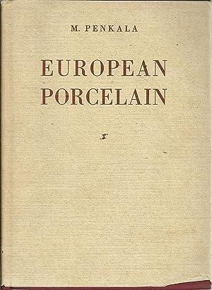 EUROPEAN PORCELAIN: A handbook for the collector: PENKALA, Maria