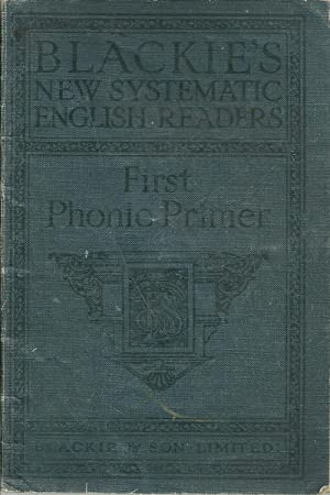 BLACKIE'S NEW SYSTEMATIC ENGLISH READERS: First Phonic Primer