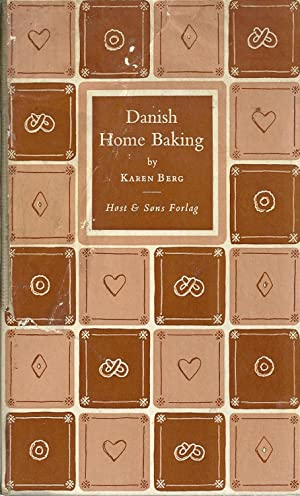 DANISH HOME BAKING: Traditional Danish Recipes