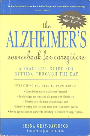 THE ALZHEIMER'S SOUCEBOOK FOR CAREGIVERS: A practical guide for getting through the day