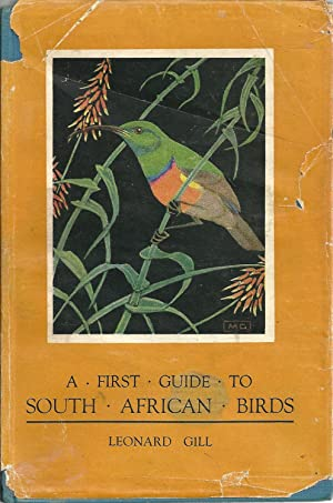 A FIRST GUIDE TO SOUTH AFRICAN BIRDS: GILL, E. Leonard