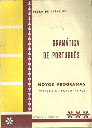 GRAMÁTICA DE PORTUGUÊS. Com Indicações Sobre a: CARVALHO, Pedro de