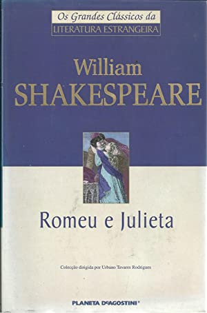 ROMEU E JULIETA: SHAKESPEARE, William