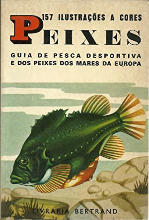 PEIXES: Guia de pesca desportiva e dos: BURNAND, Tony