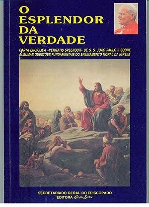 O ESPLENDOR DA VERDADE. Carta Encíclica «VERITATIS: JOÃO PAULO II,