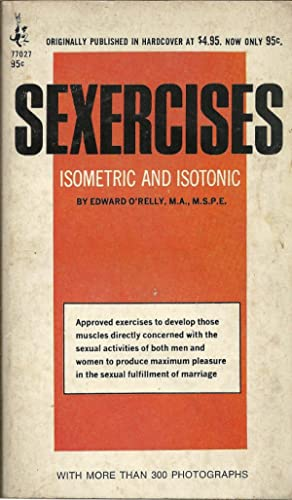 SEXERCISES: Isometric and Isotonic: O'RELLY, Edward