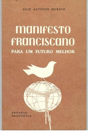 MANIFESTO FRANCISCANO PARA UM FUTURO MELHOR: MERINO, José António