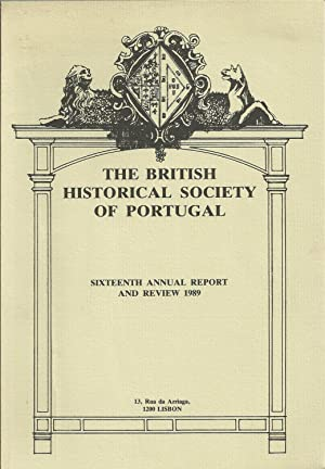 THE BRITISH HISTORICAL SOCIETY OF PORTUGAL:Sixteenth Annual Report and Review 1989