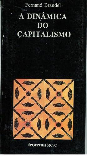 A DINÂMICA DO CAPITALISMO: BRAUDEL, Fernand (1902-1985)