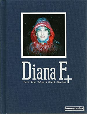 DIANE F+ More true tales & short stories