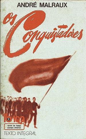 OS CONQUISTADORES: MALRAUX, André (1901-1976)