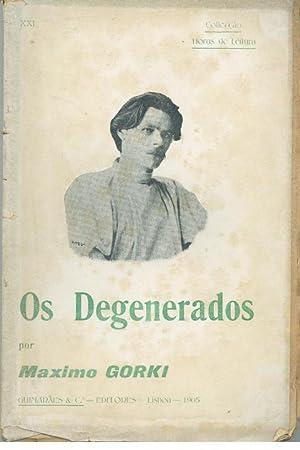 OS DEGENERADOS: GORKI, Máximo