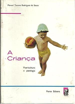 A CRIANÇA. Puericultura e Patologia: SOUSA, Manuel Tavares