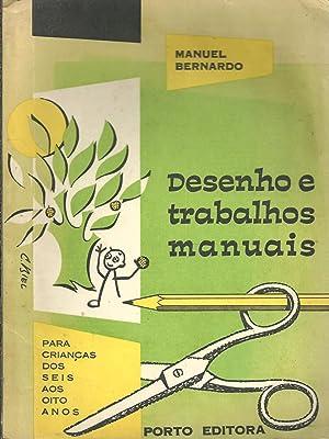 DESENHO E TRABALHOS MANUAIS. Para Crianças Dos: BERNARDO, Manuel