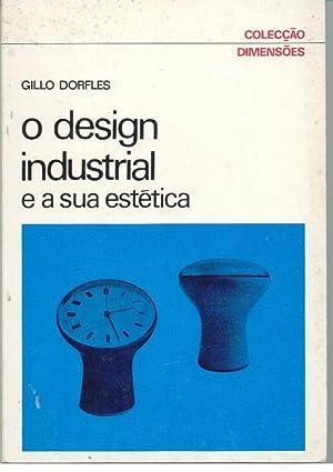 O DESIGN INDUSTRIAL E A SUA ESTÉTICA: DORFLES, Gillo