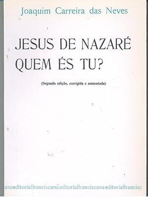 JESUS DE NAZARÉ QUEM ÉS TU?: NEVES, Joaquim Correia