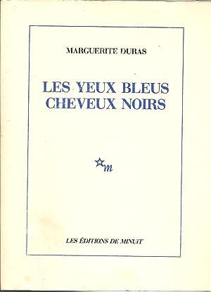 LES YEUX BLEUS CHEVEUX NOIRS: DURAS, Marguerite (1914-1996)
