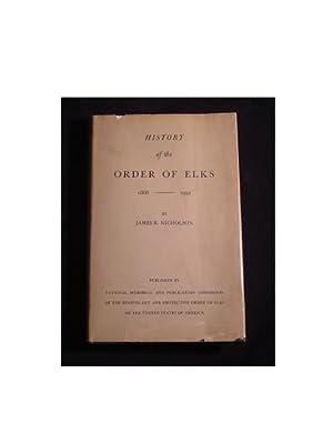 HISTORY OF THE ORDER OF ELKS 1868-1952: Nicholson, James R.
