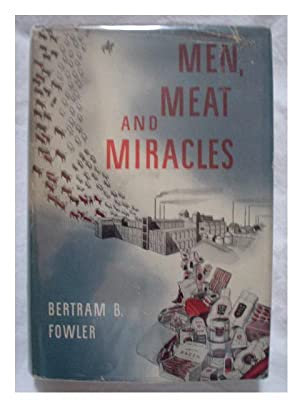 MEN MEAT AND MIRACLES: Fowler, Bertram B.