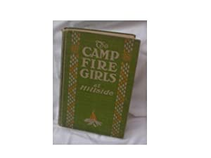 THE CAMP FIRE GIRLS AT HILLSIDE: Sanderson, Margaret Love