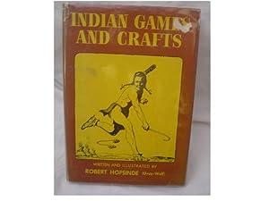 INDIAN GAMES AND CRAFTS: Hofsinde, Robert