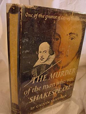 THE MURDER OF THE MAN WHO WAS SHAKESPEARE: Hoffman, Calvin
