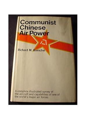 COMMUNIST CHINESE AIR POWER: Bueschel, Richard M.