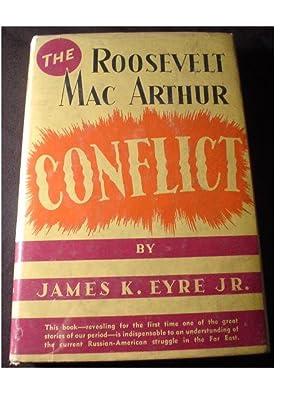THE ROOSEVELT-MACARTHUR CONFLICT: Eyre, James K. Jr.