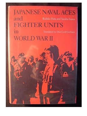 JAPANESE NAVAL ACES AND FIGHTER UNITS OF WORLD WAR II: Hata, Ikuhiko and Izawa, Yasuho