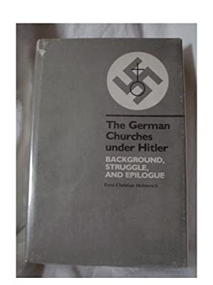 THE GERMAN CHURCHES UNDER HITLER: Helmreich, Ernst Christian