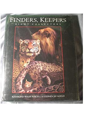 FINDERS, KEEPERS: Purcell, Rosamond Wolff & Gould, Stephen Jay