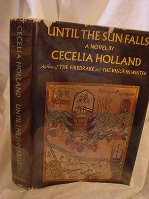 UNTIL THE SUN FALLS: Holland, Cecelia