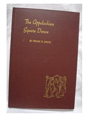 THE APPALACHIAN SQUARE DANCE: Smith, Frank H.