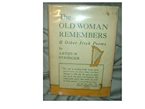 THE OLD WOMAN REMEMBERS & Other Irish Poems: Stringer, Arthur