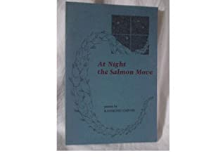 AT NIGHT THE SALMON MOVE: Carver, Raymond