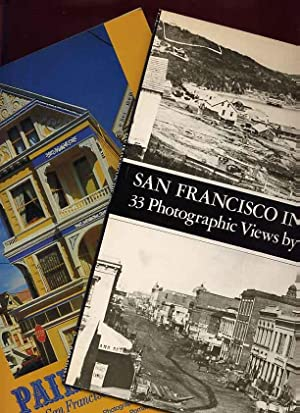 Painted Ladies San Francisco's Resplendent Victorians &San Francisco In The 1850s 33 Photographic...