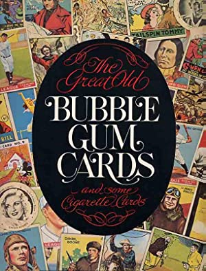 The Great Old Bubble Gum Cards and Some Cigarette Cards