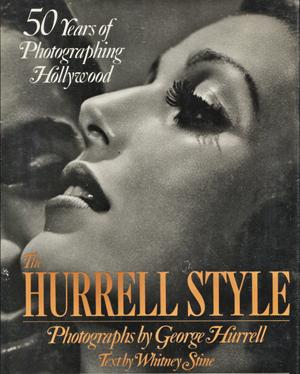 The Hurrell Style, 50 Years Of Photographing Hollywood
