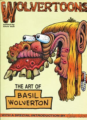 Wolvertoons. The Art of Basil Wolverton.