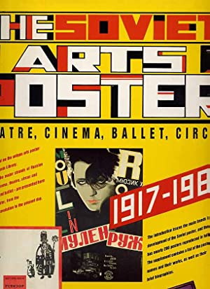 The Soviet Arts Poster. Theatre, Cinema, Ballet, Circus 1917-1987