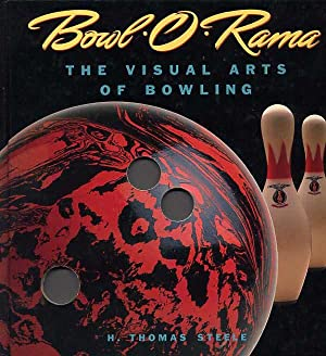 Bowl -O-Rama. The Visual Arts Of Bowling