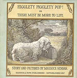 Higglety Pigglety Pop! There Must Be More To Life