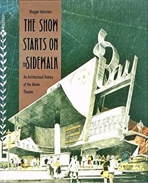 The Show Starts on the Sidewalk. An Architectural History of the Movie Theatre