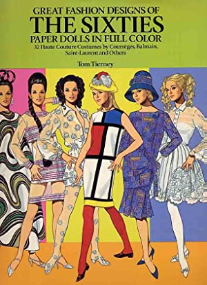 Great Fashion Designs of the Sixties. Paper Dolls in Full Color