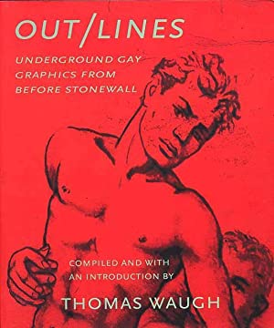 Out/Lines. Underground Gay Graphics From Before Stonewall
