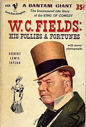 W.C. Fields, His Follies And Fortunes
