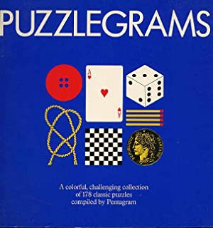 Puzzlegrams. A Colorful Challenging Collection of 178 Classic Puzzles Compiled By Pentagram.