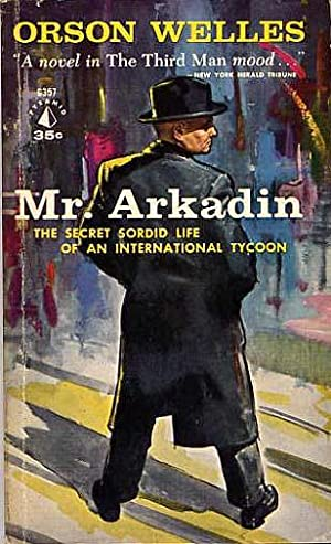 Mr. Arkadin.