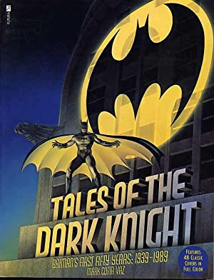 Tales Of The Dark Knight, Batman's First Fifty Years, 1939-1989.