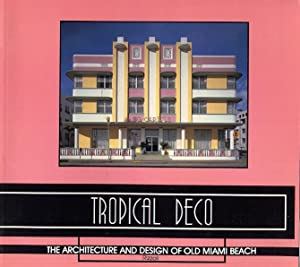 Tropical Deco The Architecture And Design Of Old Miami Beach